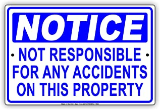OSHA NOTICE Not Responsible For Any Accidents On This Property Alert Warning Aluminium Metal 8