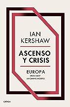Ascenso y crisis: Europa 1950-2017: un camino incierto (Spanish Edition)