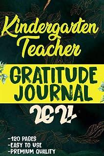 Kindergarten teacher Gratitude Journal 2021: 120 Grateful Days to start today journal to be confident, grateful and blesse...