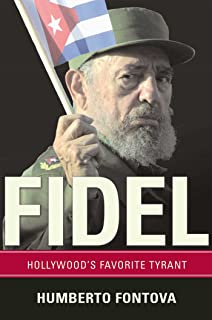 Fidel: Hollywood's Favorite Tyrant
