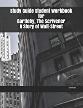 Study Guide Student Workbook for Bartleby, The Scrivener A Story of Wall-Street