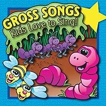 Gross Songs Kids Love To Sing