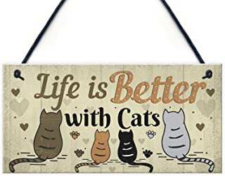"""Funny Cat Sign Life is Better with Cats Hanging Plaque for Home Cat House Plaque Gift 10"""" X 5"""""""
