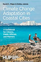 Climate Change Adaptation in Coastal Cities: A Guidebook for Citizens, Public Officials and Planners