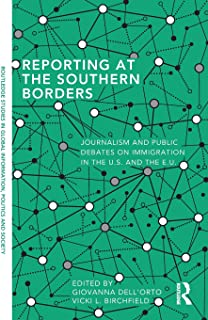 Reporting at the Southern Borders (Routledge Studies in Global Information, Politics and Society)