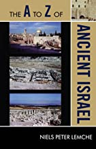 The A to Z of Ancient Israel (The A to Z Guide Series Book 139)