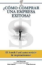 ¿Cómo comprar una empresa exitosa?: El search fund como modelo de emprendimiento (Spanish Edition)
