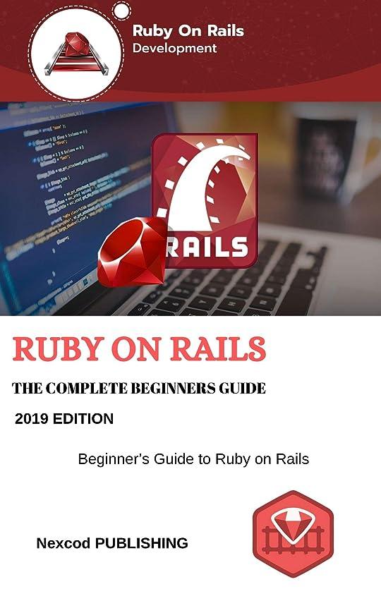 アリスプラス活発Ruby on Rails: Ruby on Rails for Beginners, 2019 Edition. (English Edition)