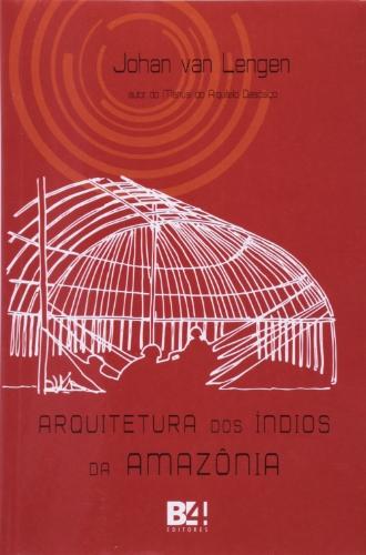 Arquitetura dos Índios da Amazônia