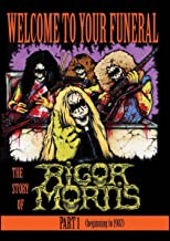 Rigor Mortis - Welcome To Your Funeral: The Story Of Rigor Mortis Part 1