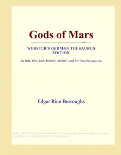 Gods of Mars (Webster's German Thesaurus Edition)