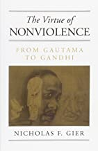 The Virtue of Nonviolence: From Gautama to Gandhi (Suny Series in Constructive Postmodern Thought)