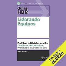 Guías HBR: Liderando equipos [HBR Guidelines: Leading Teams]
