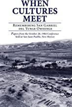 When Cultures Meet: Remembering San Gabriel Del Yunge Oweenge