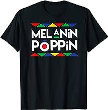Melanin Poppin T-shirt Black History Gifts