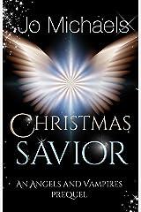 Christmas Savior: An Angels and Vampires Prequel Kindle Edition