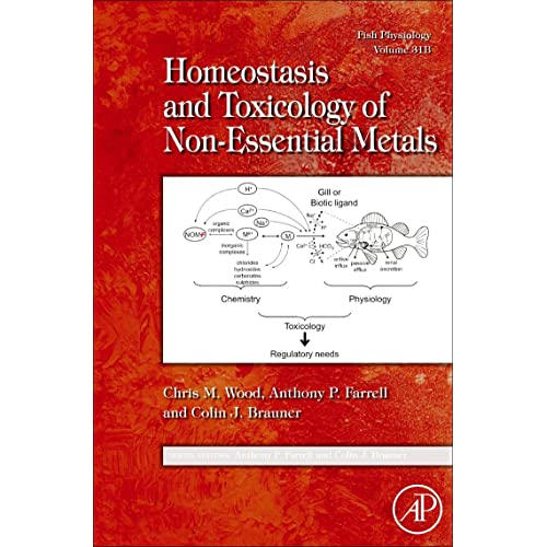 fish physiology homeostasis and toxicology of non essential metals farrell anthony p brauner colin j wood chris m