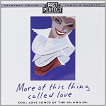More of This Thing Called Love: Love Songs From 1940s & 50s