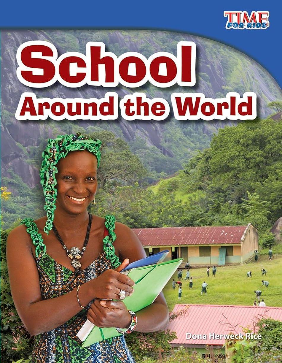 パーチナシティ援助するとは異なりSchool Around the World (Time for Kids Nonfiction Readers)