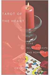 Tarot Of The Heart: Love Relationships & Romance Kindle Edition