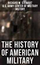 The History of American Military: From the American Revolution to the Global War on Terrorism (Complete Edition)