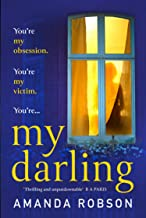 My Darling: From the #1 bestselling author of Obsession comes a sinister new domestic thriller for 2020