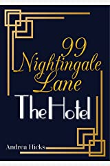 99 Nightingale Lane - The Hotel: The Roaring Twenties have arrived and 99 Nightingale Lane is now a fabulous bustling hotel. Join our girls in a tale of ... (The Nightingale Lane Series Book 8) Kindle Edition