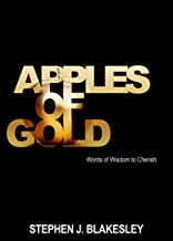 Apples of Gold: Words of Wisdom to Cherish