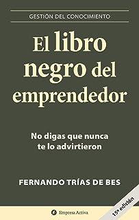 El libro negro del emprendedor: No digas que nunca te lo advirtieron (Gestión del conocimiento)...