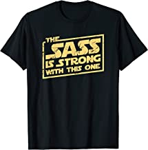The Sass Is Strong With This One T-Shirt Sassy Mama T-Shirt