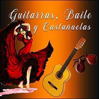 Guitarras, Baile y Castañuelas