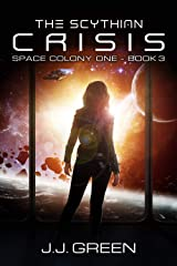 The Scythian Crisis - A Space Colonization Epic Adventure (Space Colony One Book 3) Kindle Edition