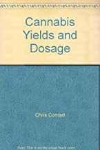 Cannabis Yields and Dosage