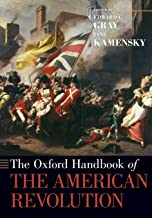 The Oxford Handbook of the American Revolution (Oxford Handbooks)