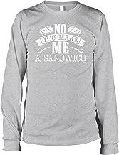 Hoodteez No, You Make Me a Sandwich Men's Long Sleeve Shirt