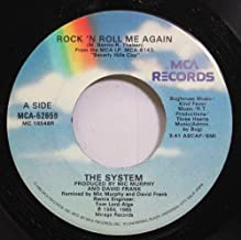 THE SYSTEM 45 RPM ROCK ''N ROLL ME AGAIN / THE DISCOVERY