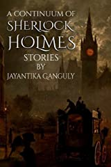 A Continuum of Sherlock Holmes Stories Kindle Edition