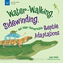 Water-Walking, Sidewinding, and Other Remarkable Reptile Adaptations (Picture Book Science)