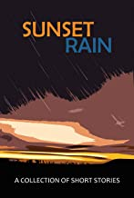 Sunset Rain: A Collection of Short Stories
