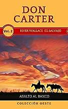 RIVER WALLACE  (EL SALVAJE): ASALTO AL BANCO (RIVER WALLACE  (EL SALVAJE)  COLECCIÓN OESTE nº 2)
