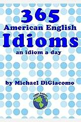365 American English Idioms Kindle Edition