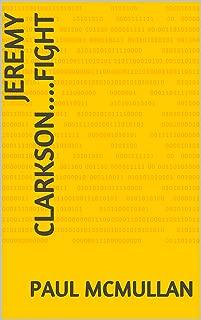 Jeremy Clarkson....FIGHT (English Edition)
