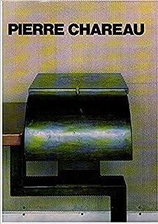 Pierre Chareau : Architecte-meublier, 1883-1950