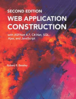 Web Application Construction with ASP.Net 4.7, C#.Net, SQL, Ajax, and JavaScript (Second Edition)