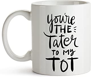 You're The Tater To My Tot, Cute Friendship Mugs, Wedding Party Gifts, Relationship Mugs, Best Friend Mugs, Foodie Mugs, Funny Mother's Day, 11 oz Coffee Mug