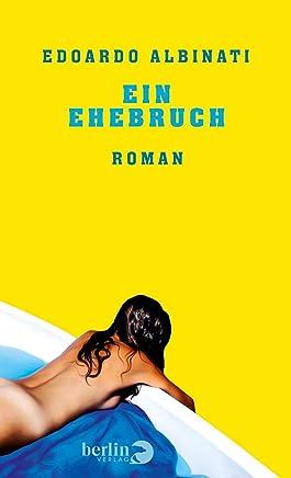 Ein Ehebruch: Roman (German Edition)
