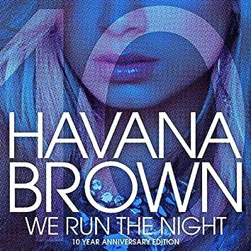 We Run The Night (10 Year Anniversary)