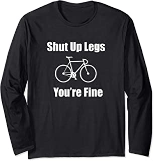 Cycling - Shut Up Legs You're Fine funny bicycle humor gift