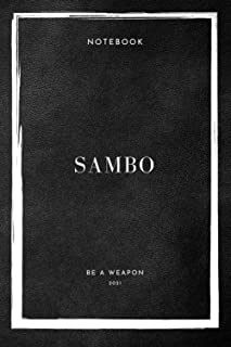 Notebook Sambo Be A Weapon 2021 (Sambo Notebooks)