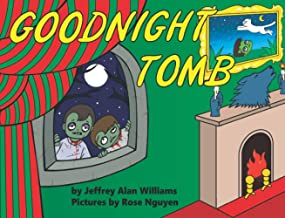 Goodnight Tomb: Bedtime is undead-time in this irreverent (but warm-hearted) go-to-sleep story. Expect your zombie-loving ...